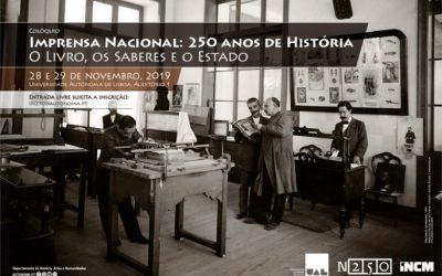 COLÓQUIO | IMPRENSA NACIONAL: 250 ANOS DE HISTÓRIA. O LIVRO, OS SABERES E O ESTADO | 28 E 29 NOVEMBRO | UNIVERSIDADE AUTÓNOMA DE LISBOA